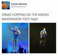 You know the Knicks are good when Drake is trying to bandwagon them -Tommy: Knicks Memes  @Knicks Memes  DRAKE HOPPING ON THE KNICKS  BANDWAGON TOO? Aight You know the Knicks are good when Drake is trying to bandwagon them -Tommy
