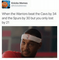 THE KNICKS STEPPED UP! Second best team in the league. -Tommy New York Knicks Memes: Knicks Memes  @Knicks Memes  When the Warriors beat the Cavs by 34  and the Spurs by 30 but you only lost  by 21 THE KNICKS STEPPED UP! Second best team in the league. -Tommy New York Knicks Memes