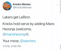 God, New York Knicks, and Los Angeles Lakers: Knicks Memes  @KnicksMemes  St  Lakers get LeBron.  Knicks hold serve by adding Mario  Hezonja (welcome,  @mariohezonja!)  Your move, @warriors.  7/1/18, 9:49 PM Dear God what have I done https://t.co/f8SiyMWQHc