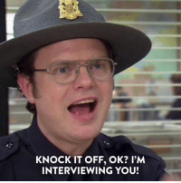 "Dank, The Office, and Dwight Schrute: KNOCK IT OFF, OK? l'M  INTERVIEWING YOU! Just say ""yes"" -- a Dwight Schrute marathon of The Office is on all day."