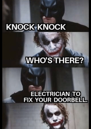 Funny, Jokes, and Knock Knock Jokes: KNOCK-KNOCK  WHO'S THERE?  ELECTRICIAN TO  FIX YOUR DOORBELL. knock knock jokes are funny right?