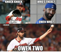 The #Indians have a 2-0 #ALCS lead!: KNOCK KNOCK  WHOS THERE  OWEN  OWEN WHO?  @MLBMEME  OWEN Two The #Indians have a 2-0 #ALCS lead!