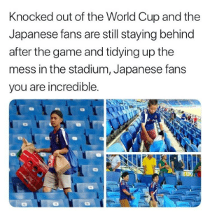 The Game, World Cup, and Thank You: Knocked out of the World Cup and the  Japanese fans are still staying behind  after the game and tidying up the  mess in the stadium, Japanese fans  you are incredible Thank you, Japan.