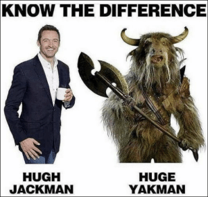 62 Random Funny Pictures Of The Day: KNOW THE DIFFERENCE  HUGH  JACKMAN  HUGE  YAKMAN 62 Random Funny Pictures Of The Day