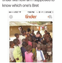 Memes, 🤖, and Ooo: know which one's Bret  7:59 PM  22% D  Ooo AT&T  tinder Smh probs a catfish