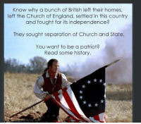 Reminder for today.  < Snarky Pundit> LIKE and Follow for more!: Know why a bunch of British left their homes,  left the Church of England, settled in this country  and fought for its independence?  They sought separation of Church and State  You want to be a patriot  Read some history. Reminder for today.  < Snarky Pundit> LIKE and Follow for more!