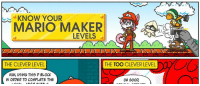 New VG Cats! http://www.vgcats.com/comics/ http://www.vgcats.com/comics/?strip_id=372: KNOW YOUR  MARIO MAKER  LEVELS  THE CLEVER LEVEL  THE TOO CLEVER LEVEL  HUH, USING THIS P BLOCK  IN ORDER TO COMPLETE THE  OH GOOD New VG Cats! http://www.vgcats.com/comics/ http://www.vgcats.com/comics/?strip_id=372
