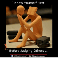 Know Yourself, Memes, and 🤖: Know Yourself First  Before Judging Others  f/didyouknowpagel @didyouknowpage