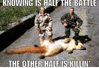 Reddit, Knowing, and Knowing Is Half the Battle: KNOWING IS HALF THE BATTLE  THE OTHER HALF IS KILLIN
