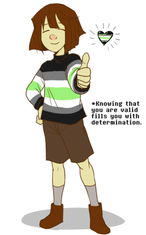 neomi-trix:  I know there's other ways people think of Frisk's gender, but agender is my personal favorite, for reasons. Have a dose of validation, kiddies; I know I need it. : *Knowing that  you are valid  fills you with  determination. neomi-trix:  I know there's other ways people think of Frisk's gender, but agender is my personal favorite, for reasons. Have a dose of validation, kiddies; I know I need it.