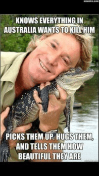 """Beautiful, Australia, and Http: KNOWS EVERYTHING IN  AUSTRALIA WANTS TOKILL'HIM  PICKS THEM UP, HUGSTHEM  AND TELLS THEM HOW  : . BEAUTIFUL THEY!ARE <p>They&rsquo;re All Beautiful via /r/wholesomememes <a href=""""http://ift.tt/2uhpLUd"""">http://ift.tt/2uhpLUd</a></p>"""