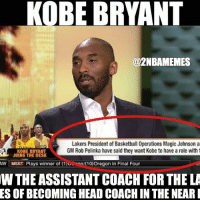 Sorry this post is so late, but Kobe just recently announced that he will be taking the assistant Coach job for the Lakers! Double tap if this is amazing😨 - - - Follow @2nbamemes: KOBE BRYANT  @2NBAMEMES  Lakers President of Basketball 0perations Magic Johnson a  KOBE BRYANT  GM Rob Pelinka have said they want Kobe to have a role with t  t JOINS THE DESK  AW MSST  Plays winner of (1)UConn N10) Oregon in Final Four  W THE ASSISTANTCOACH FOR THELA  ES OF BECOMING HEAD COACHIN THE NEAR I Sorry this post is so late, but Kobe just recently announced that he will be taking the assistant Coach job for the Lakers! Double tap if this is amazing😨 - - - Follow @2nbamemes