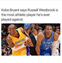 Real recognize Real💯 - Via - - @sportshumors: Kobe Bryant says Russell Westbrook is  the most athletic player he's ever  played against.  OKLA  CITI Real recognize Real💯 - Via - - @sportshumors