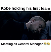 IF KOBE WERE GM PART III 😭😂: Kobe holding his first team  @Real nbamemess  Meeting as General Manager IF KOBE WERE GM PART III 😭😂