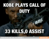 """KOBE PLAYS CALL OF  DUTY  33 KILLS,0 ASSIST  Handcrafted by super man 10 for iFunny  ifunny mobi MT:@Jorddstack """"Kobe never gets assists in call of duty"""""""