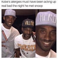 Bet he didn't pass the blunt: Kobe's allergies must have been acting up  real bad the night he met snoop  HIER Bet he didn't pass the blunt