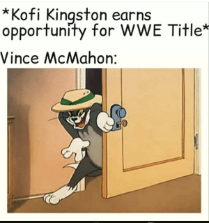 Vince McMahon is the biggest villain on the road to KofiMania.: Kofi Kingston earns  opportunity for WWE Title*  Vince McMahon: Vince McMahon is the biggest villain on the road to KofiMania.