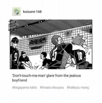 Memes, 🤖, and Hinata: koizumi 168  'Don't-touch-ma-man' glare from the jealous  boyfriend  #kegayama tobio #hinata shouyou #haikyuu manga Oh man I feel bad for the people who ship Genos and Saitama. Imagine them trying to do it since Genos is almost a full robot