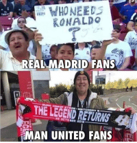 Memes, United, and 🤖: KONALDo  Ema  En  REALLMADRID FANS  THE LEGEND RETURNS  23 OCTOBER 2018  MAN UNITED FANS The difference...