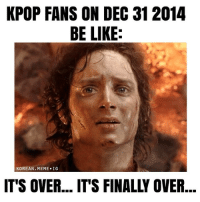 KPOP FANS ON DEC 31 2014  BE LIKE-  KOREAN MEME IG  IT'S OVER... IT'S FINALLY OVER 2014 is almost over~