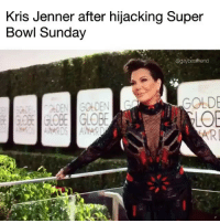 S N A T C H E D 😂😂 (@gaybestfriend): Kris Jenner after hijacking Super  Bowl Sunday  @gaybesthiend  GOLD  LO  RI S N A T C H E D 😂😂 (@gaybestfriend)