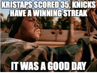 KNICKS WIN! They made it close at the end like always, but Kristaps Porzingis' career-high 35 points led the New York Knicks to a 105-102 win over a tough Pistons team for our second win in a row!  COMMENT: Other than KP, who stood out to you tonight? -Tommy  New York Knicks Memes: KRISTAPS SCORED  35, KNICKS  IT WAS A DAY  GOOD KNICKS WIN! They made it close at the end like always, but Kristaps Porzingis' career-high 35 points led the New York Knicks to a 105-102 win over a tough Pistons team for our second win in a row!  COMMENT: Other than KP, who stood out to you tonight? -Tommy  New York Knicks Memes