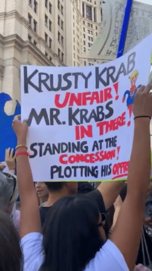 My friend actually saw this at the climate march lol: KRUSTY KRA  UNFAIR  MR.KRABS  IN THERE  STANDING AT THE  CONCESSION  PLOTTING HIS OFE My friend actually saw this at the climate march lol