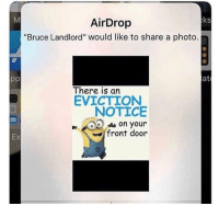 """Trendy, Photo, and Door: ks  AirDrop  """"Bruce Landlord"""" would like to share a photo  at  There is an  EVICTION  NOTICE  /ds on your  front door  Ex XD"""
