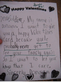 Kids know how to be honest.: ks  Happy Valentines  dey name is  Donovan. I want Toge  you a, ha  Card because youle  Drobably never get to  See your fami ly dod.in  Jo Want to let uoll  khow that care  appy Valen Tihes Kids know how to be honest.