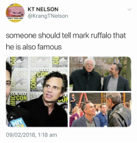 "Dad, Mark Ruffalo, and Cool: KT NELSON  @KrangTNelson  ORK'S ""cOOL DAD  someone should tell mark ruffalo that  he is also famous  INTERNATIO  CO  CO  ERNATIONAL  TERNATIO  09/02/2018, 1:18 am meirl"