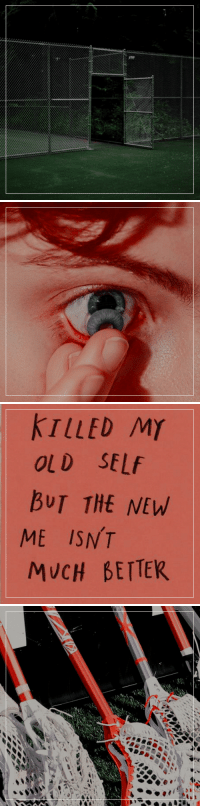 jeanjosten: the foxhole court │ neil josten.: KTLLED My  OLD SELf  BUT THE NEW  ME ISNT  MUCH BETTEK jeanjosten: the foxhole court │ neil josten.
