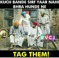 Memes, 🤖, and Another: KUCH BANDE SIRF YAAR NAH  BHRA HUNDE NE  RVCJ  WWW.RVCJ.COM  TAG THEM! 👍👍👍👍 Tag ur brother from Another Mother....