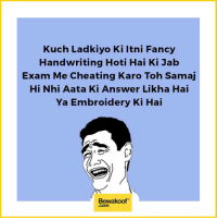 Cheating, Girls, and Memes: Kuch Ladkiyo Ki itni Fancy  Handwriting Hoti Hai Ki Jab  Exam Me Cheating Karo Toh Samaj  Hi Nhi Aata Ki Answer Likha Hai  Ya Embroidery Ki Hai  Bewakoof  .Com Do you agree? :p Tag those girls with fancy handwriting  Shop now : http://bwkf.shop/View-Collection