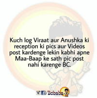 This Makes me Sad! bcbaba: Kuch log V  iraat aur Anushka ki  reception ki pics aur Videos  post kardenge lekin kabhi apne  Maa-Baap ke sath pic post  nahi karenge BC.  /Bobaba This Makes me Sad! bcbaba