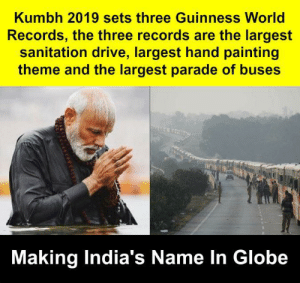 woW !: Kumbh 2019 sets three Guinness World  Records, the three records are the largest  sanitation drive, largest hand painting  theme and the largest parade of buses  Making India's Name In Globe woW !