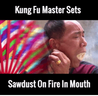 This man manages to turn a mouthful of sawdust into a fully lit fire, just by breathing...  via Newsflare: Kung Fu Master Sets  Sawdust On Fireln Mouth This man manages to turn a mouthful of sawdust into a fully lit fire, just by breathing...  via Newsflare