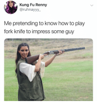 I believe it's *forc night.: Kung Fu Renny  @ruhnayyy  Me pretending to know how to play  fork knife to impress some guy I believe it's *forc night.