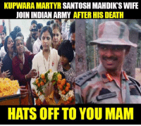 #Respect: KUPWARA MARTYR SANTOSH MAHDIKTSWIFE  JOIN INDIAN ARMY AFTER HIS DEATH  HATS OFF TO YOU MAM #Respect
