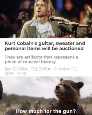 I'm interested: Kurt Cobain's guitar, sweater and  personal items will be auctioned  They are artifacts that represent a  piece of musical history  By: DIGITAL TELEVISA October 10,  2019 -14:31  How much for the gun? I'm interested