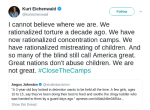 "wilwheaton: ""Great nations don't abuse children.""  https://twitter.com/kurteichenwald/status/1142568427913129984 : Kurt Eichenwald  Follow  @kurteichenwald  I cannot believe where we are. We  rationalized torture a decade ago. We have  now rationalized concentration camps. We  have rationalized mistreating of children. And  so many of the blind still call America great.  Great nations don't abuse children. We are  not great. #CloseTheCamps  Angus Johnston @studentactivism  ""A 2-year-old boy locked in detention wants to be held all the time. A few girls, ages  10 to 15, say they've been doing their best to feed and soothe the clingy toddler who  was handed to them by a guard days ago."" apnews.com/46da2dbe04f54a...  Show this thread wilwheaton: ""Great nations don't abuse children.""  https://twitter.com/kurteichenwald/status/1142568427913129984"
