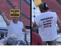 douchebag: KYLE BUSCH  DOUCHEBAG  IS A  D RATHER HAVE MY SISTE  INA WHOREHOUSE  THAN A BROTHER A  雁BUSCH FAN