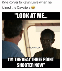 """Cavs, Kevin Love, and Nba: Kyle Korver to Kevin Love when he  joined the Cavaliers  """"LOOKATME  @nba memes 24  ITM THE REAL THREE POINT  SHOOTER NOW"""" Kyle Korver is on the Cavs now! How will he fit in? nbamemes nba_memes_24"""