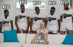 Monster, Good Morning, and Good: KYLE KYLE KYLE  KYLE  KYLE  巾  MONSTER  DRYWALL Good morning