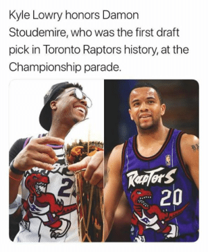 Dope, Kyle Lowry, and Nba: Kyle Lowry honors Damon  Stoudemire, who was the first draft  pick in Toronto Raptors history, at the  Championship parade.  Replers  20 Kyle Lowry with a dope tribute!