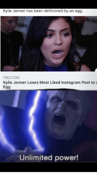 Kylie Jenner has been dethroned by an egg  TMZ.COM  Kylie Jenner Loses Most Liked Instagram Post to a  Egg  Unlimited power!