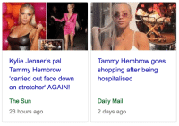 theshitneyspears:im tammy: Kylie Jenner's pal  Tammy Hembrow  'carried out face down  on stretcher' AGAIN!  Tammy Hembrow goes  shopping after being  hospitalised  The Sun  Daily Mail  2 days ago  23 hours ago theshitneyspears:im tammy