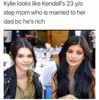 Memes, Petty, and Social Media: Kylie looks like Kendall's 23 y/o  step mom who is married to her  dad bc he's rich 😂Go follow ➡@ogboombostic For the most viral memes on social media ✔check out @quotekillahs Dm us to reach over a 1,000,000💪ACTIVE followers for your promotion and marketing needs. Our advertising network consist of ♻@qk4life 💯@terryderon 😂@tales4dahood 👑@ogboombostic 😍@just2vicious 💃@libra_and_aries 🙏@boutmyblessings ogboombostic quotekillahs kingofquotes toofunny funnymemes pettyshit pettyaf petty dead funnyshit funnyaf imdead bruh realtalk lol facts savage nolie hilarious whodidthis nochill ctfu foh welp funnyasfuck whatthefuck pettypost imweak lmao kmsl