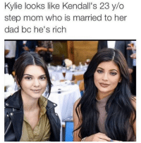 Dad, Kardashian, and Mom: Kylie looks like Kendall's 23 y/o  step mom who is married to her  dad bc he's rich Kylie looking like...