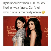 Bruh, Ctfu, and Facts: Kylie shouldn't look THIS much  like her wax figure. Can't tell  which one is the real person  Mada  Tussa  HOLLY 👍Go follow ➡@just2vicious For the most viral memes on social media ✔check out @quotekillahs Dm us on how to reach over 1 Million💪ACTIVE followers for your promotion and marketing needs. Our advertising network consist of ♻@quotekillahs 💯@terryderon 👊@realmanspov 👌@royaltyispower 🤣@vicious.princess_ 👑@ogboombostic_ @just2vicious😍🙏@boutmyblessings qk4life quotekillahs pettylife toofunny funnymemes pettyshit pettyaf petty dead funnyshit funnyaf imdead bruh realtalk lol facts savage nolie hilarious whodidthis nochill ctfu foh welp funnyasfuck whatthefuck pettypost imweak lmao kmsl