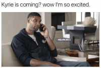 Tim Duncan Mood: Kyrie is coming? wow I'm so excited.  @NBAMEMES Tim Duncan Mood